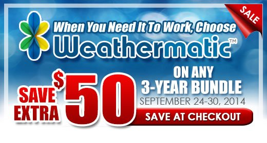 Save $50 on Any Weathermatic 3-Year Bundle