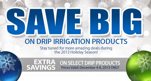 Extra Savings on Drip Irrigation Products