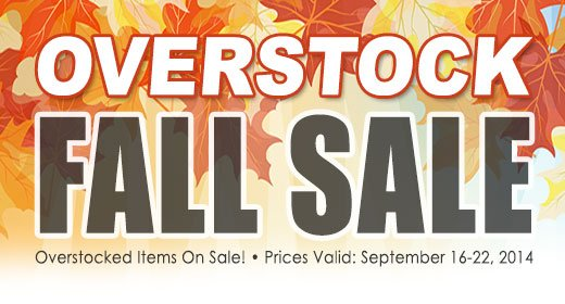 Fall Sale - Overstock Items at Special Low Pricing