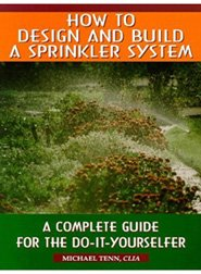 How To Design and Build a Sprinkler System