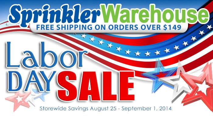 Sprinkler Warehouse Labor Day Sale!