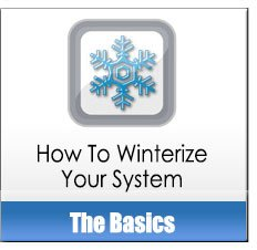 How To Winterize Your System Basics