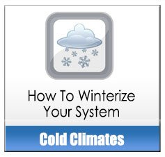How To Winterize Your System: Cold Climates