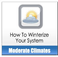 How To Winterize Your System: Moderate Climates