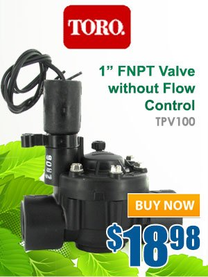 Toro 1inch FNPT Valve without Flow Control