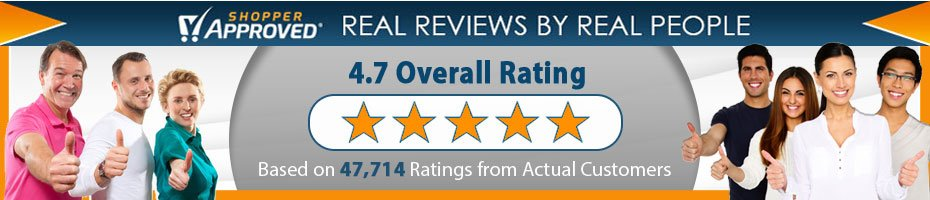 Shopper Approved -Over 47000 Real Reviews By Real People - 4.7 Overall Rating